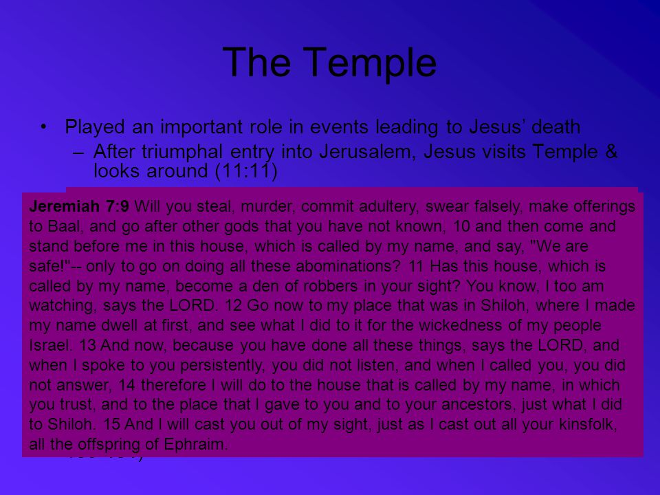 The Temple Played an important role in events leading to Jesus' death