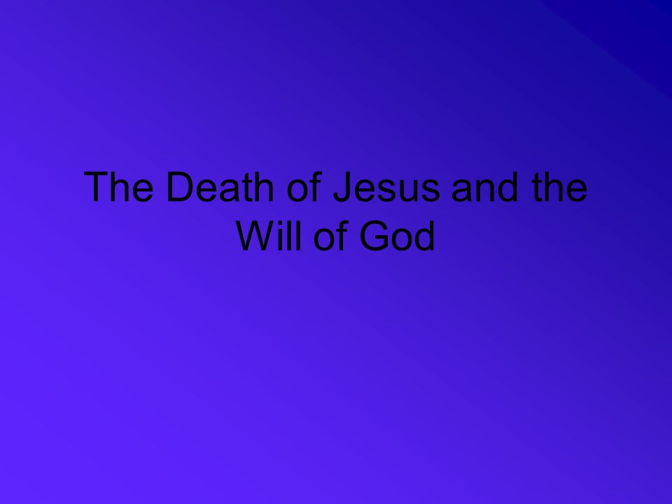 The Death of Jesus and the Will of God