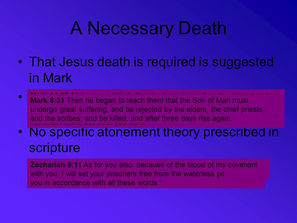 A Necessary Death That Jesus death is required is suggested in Mark
