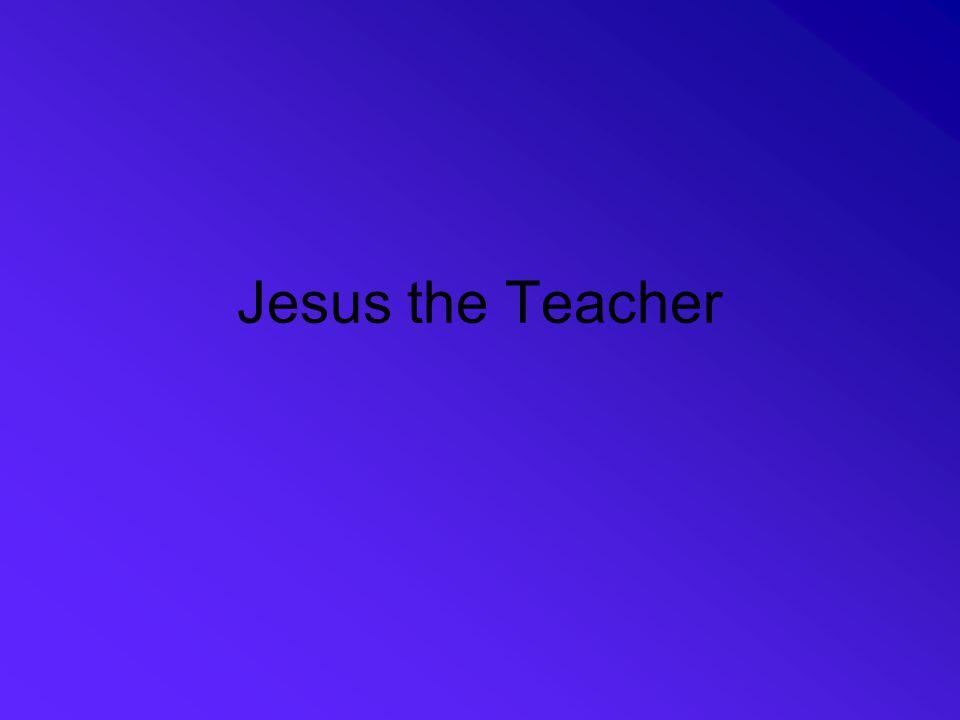 Jesus the Teacher Jesus is often called a teacher in Mark's Gospel.