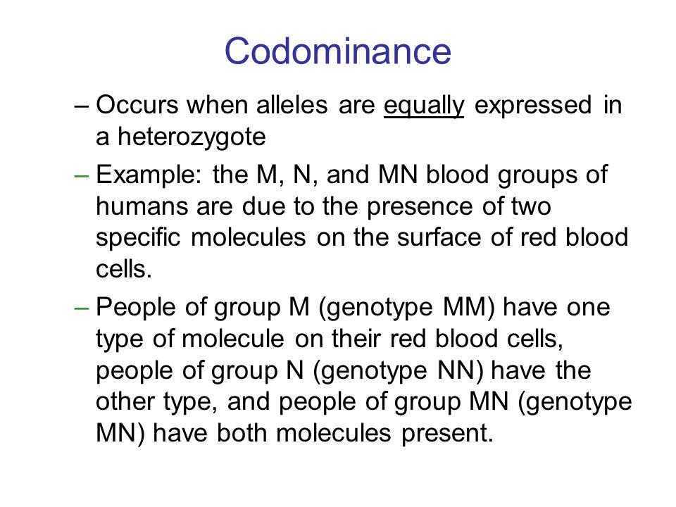 Codominance Occurs when alleles are equally expressed in a heterozygote.