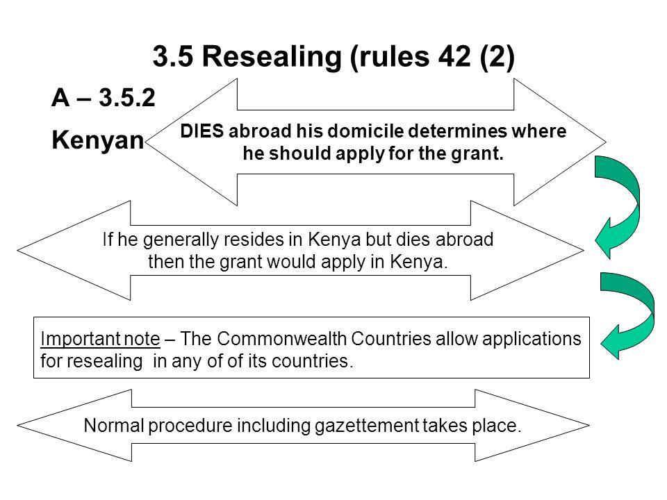 3.5 Resealing (rules 42 (2) A – 3.5.2 Kenyan