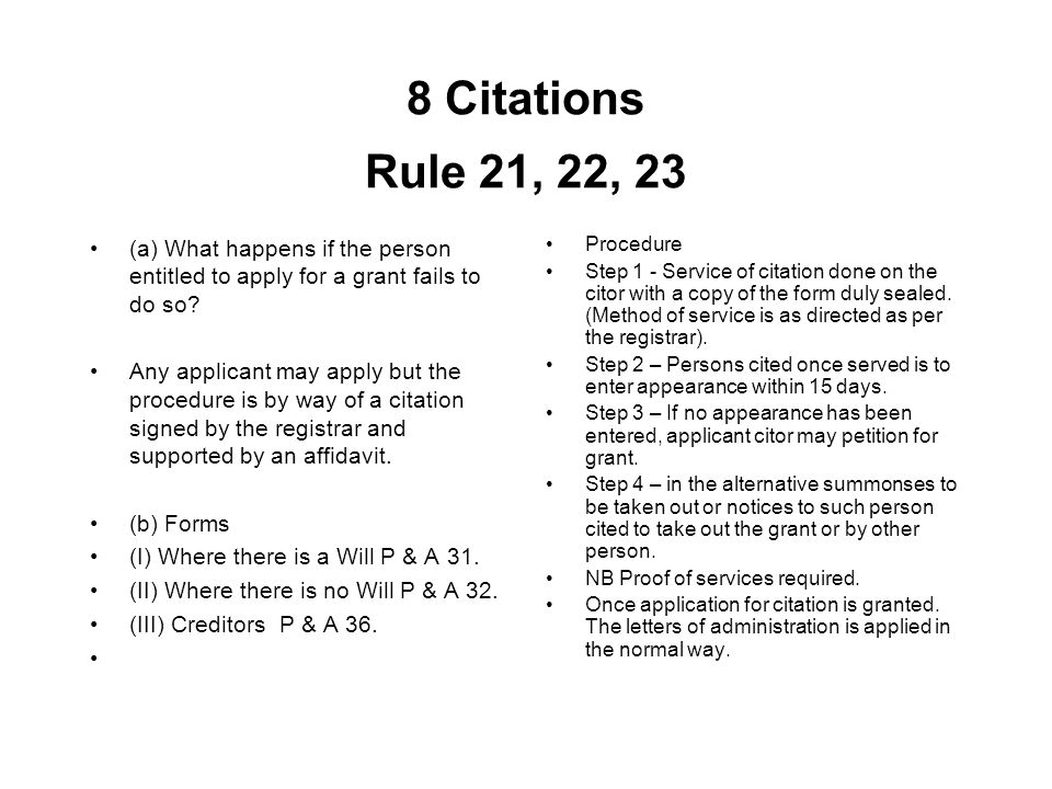8 Citations Rule 21, 22, 23 (a) What happens if the person entitled to apply for a grant fails to do so
