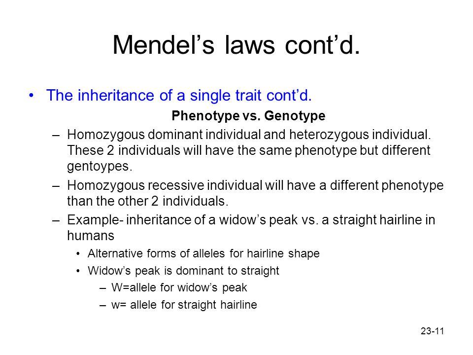 Mendel's laws cont'd. The inheritance of a single trait cont'd.