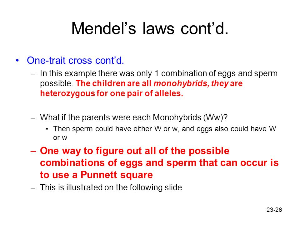 Mendel's laws cont'd. One-trait cross cont'd.
