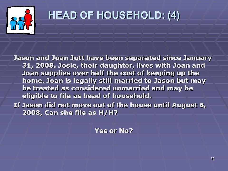 HEAD OF HOUSEHOLD: (4)