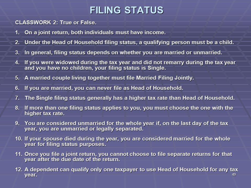 FILING STATUS CLASSWORK 2: True or False.