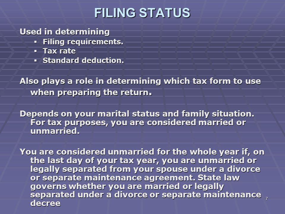 FILING STATUS Used in determining