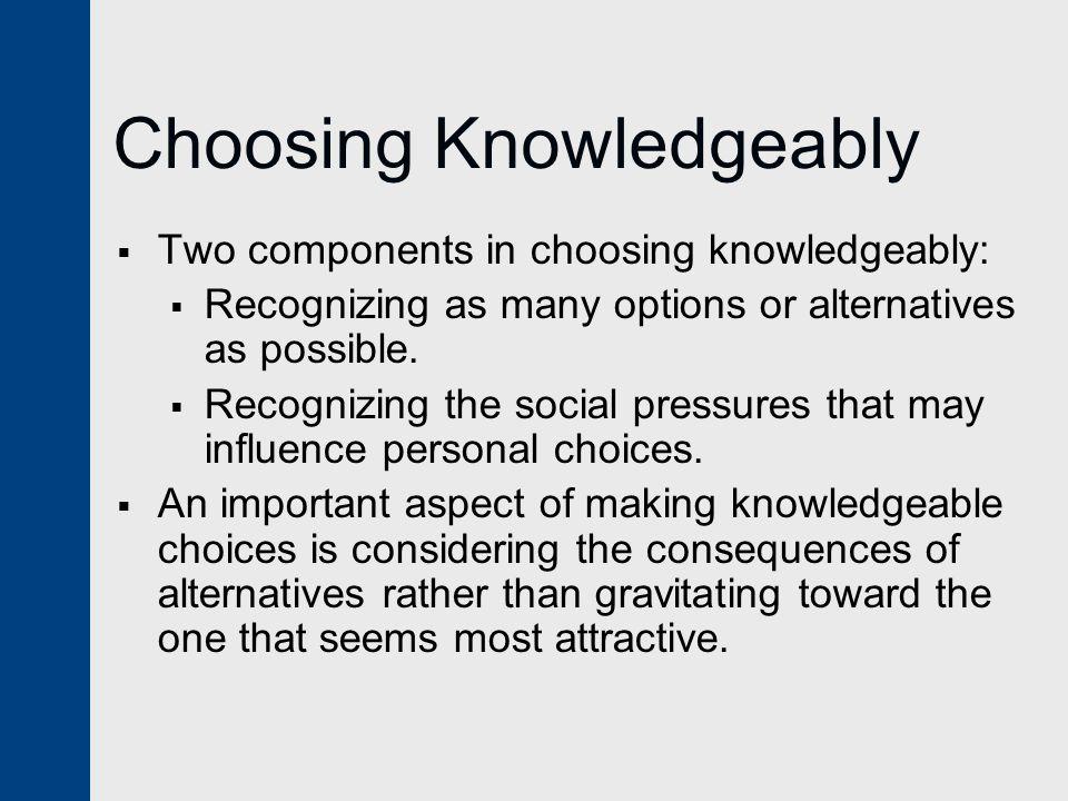 Choosing Knowledgeably