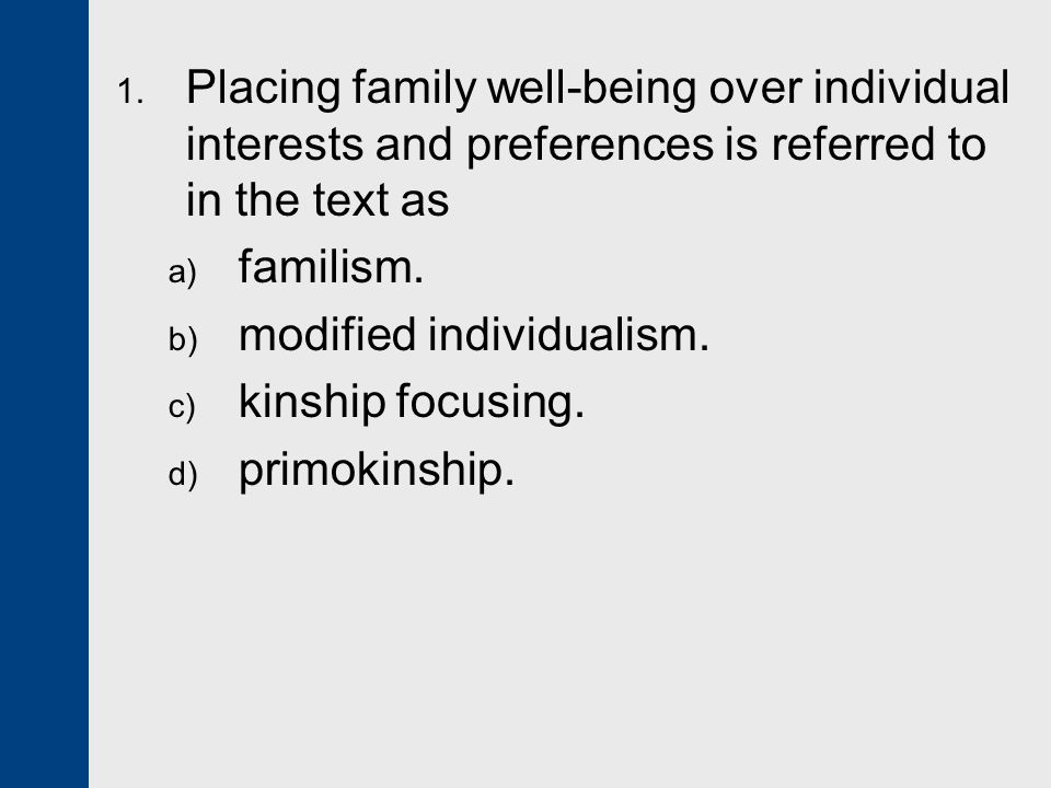Placing family well-being over individual interests and preferences is referred to in the text as