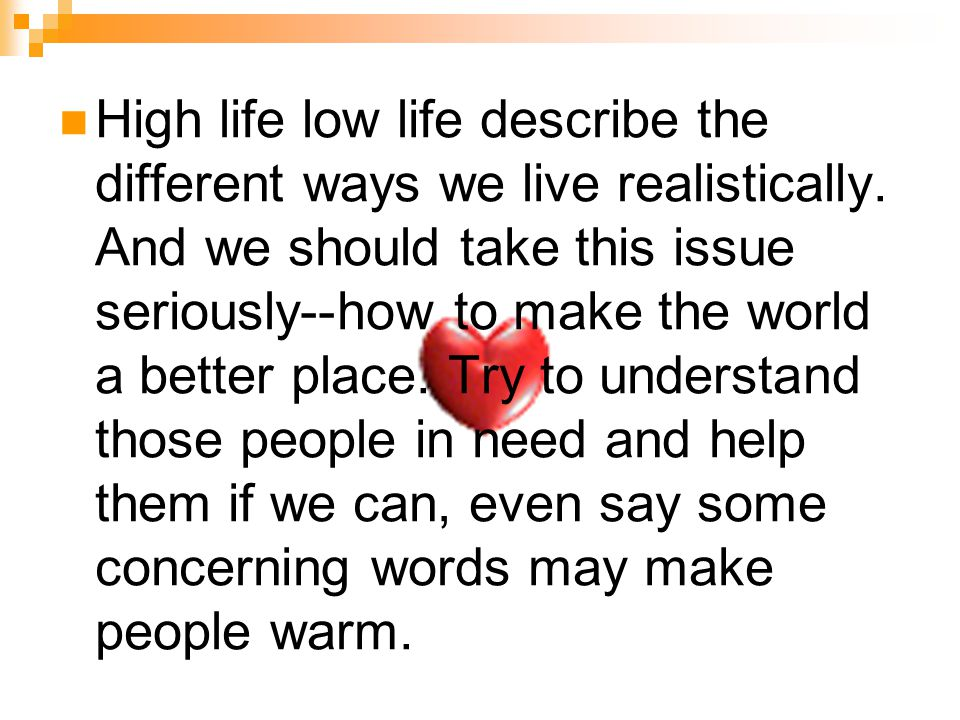 High life low life describe the different ways we live realistically