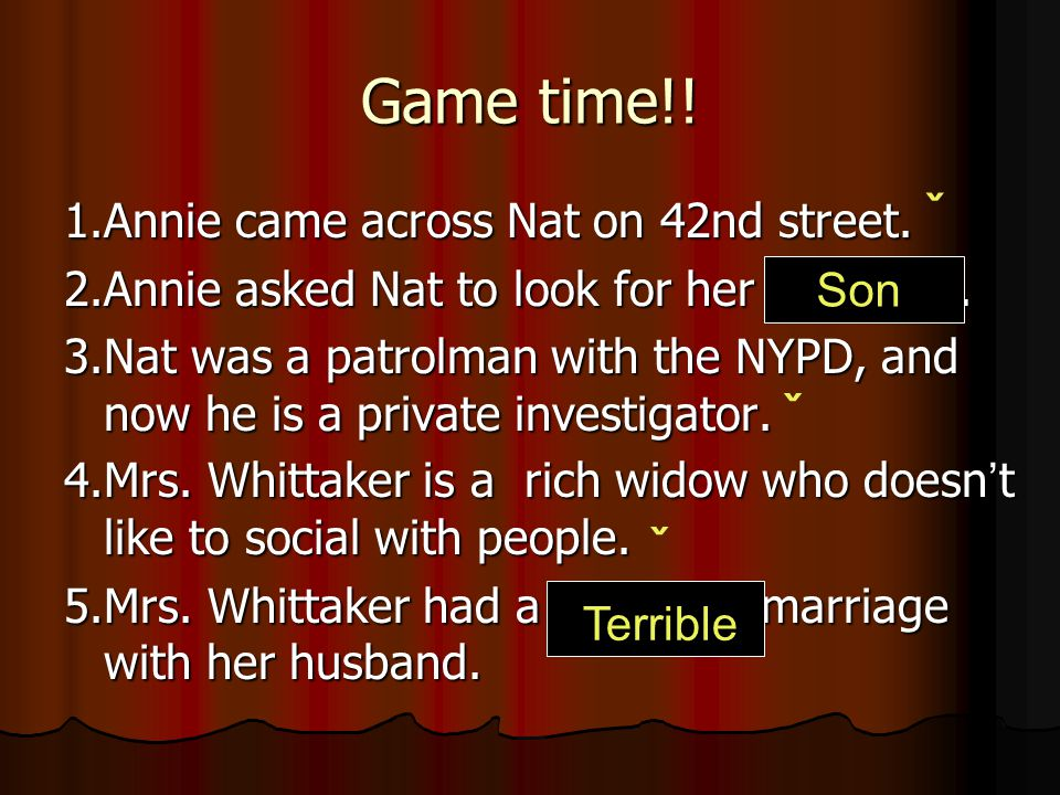 Game time!! ˇ ˇ ˇ 1.Annie came across Nat on 42nd street.