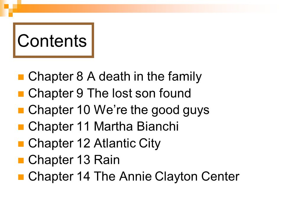 Contents Chapter 8 A death in the family Chapter 9 The lost son found