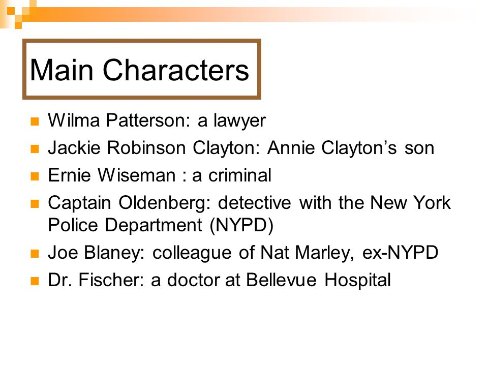 Main Characters Wilma Patterson: a lawyer