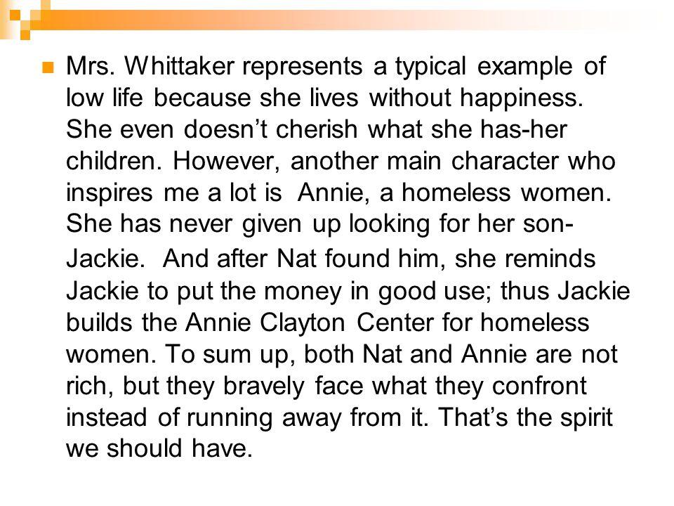 Mrs. Whittaker represents a typical example of low life because she lives without happiness.