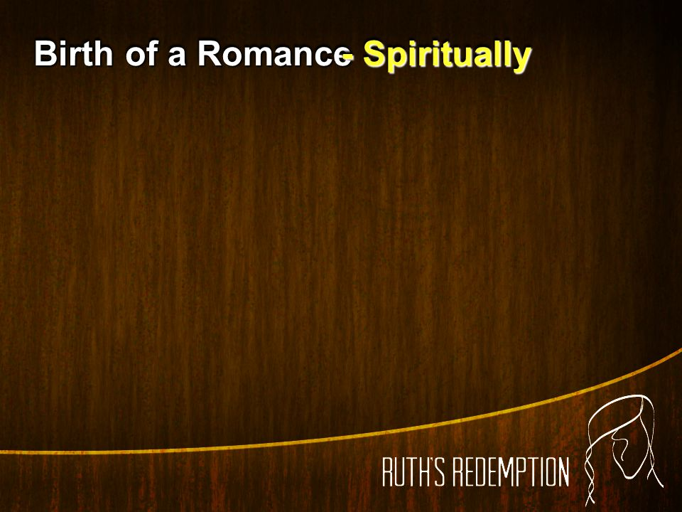 Birth of a Romance - Spiritually