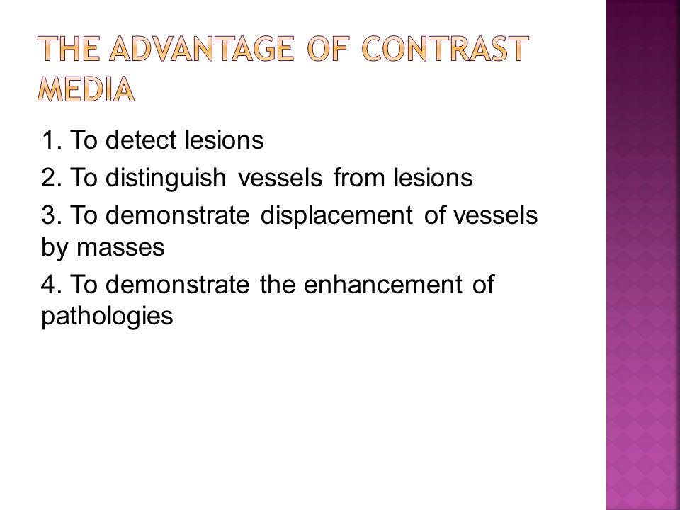 The advantage of contrast media