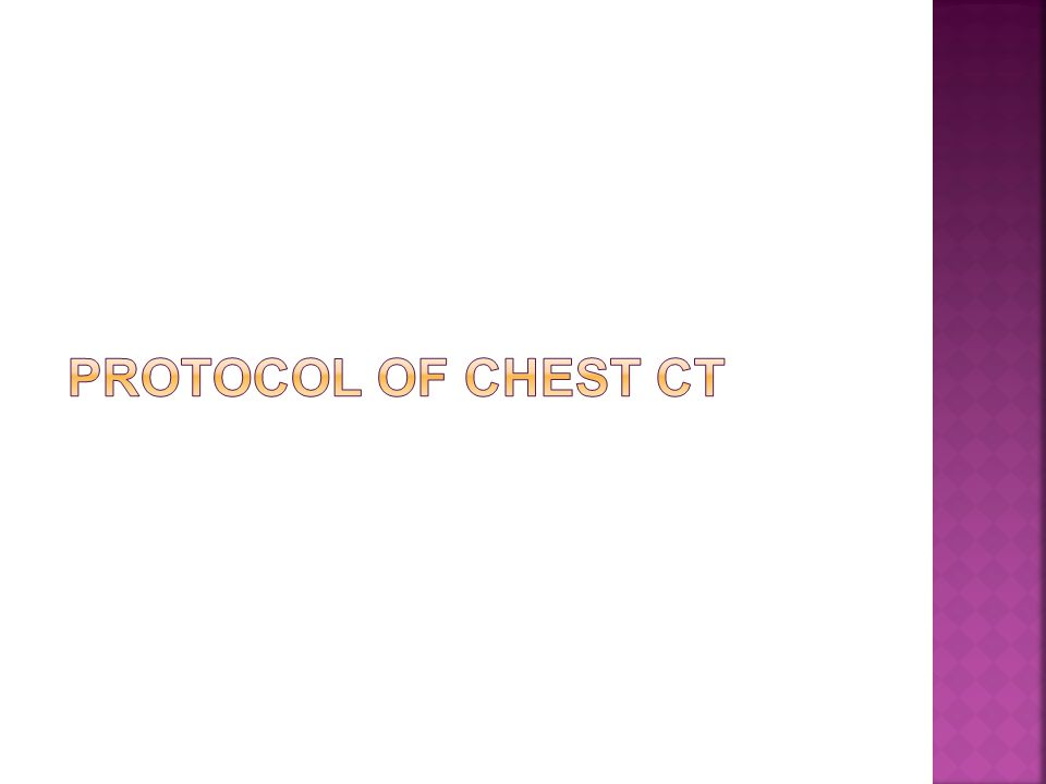 Protocol of Chest CT