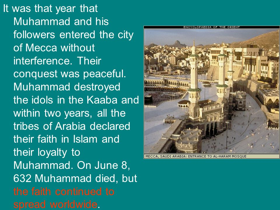 It was that year that Muhammad and his followers entered the city of Mecca without interference.