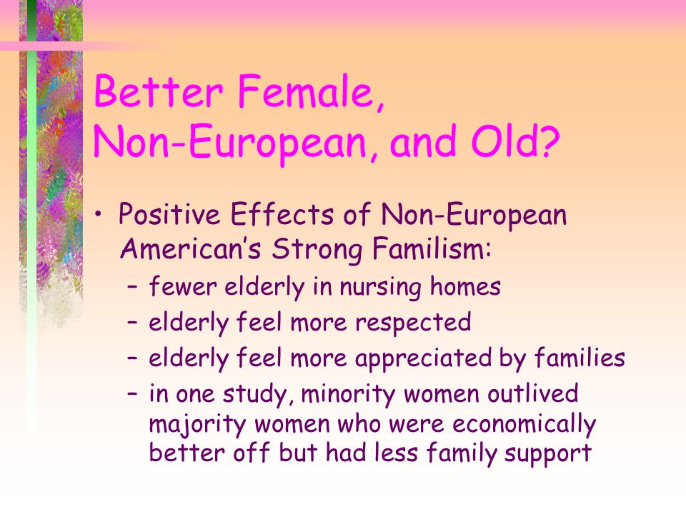 Better Female, Non-European, and Old