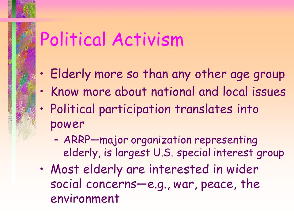 Political Activism Elderly more so than any other age group