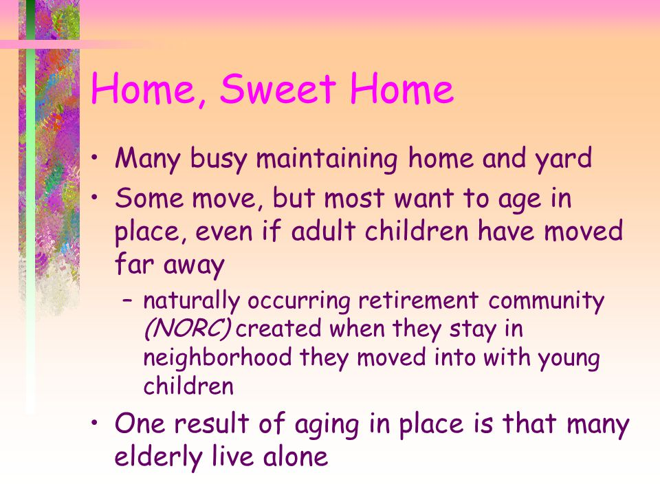 Home, Sweet Home Many busy maintaining home and yard