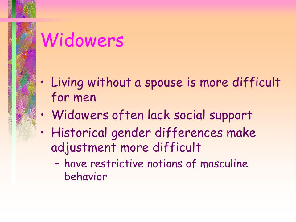 Widowers Living without a spouse is more difficult for men