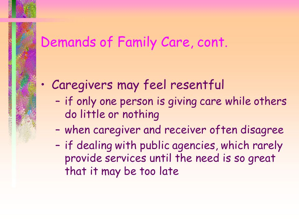 Demands of Family Care, cont.