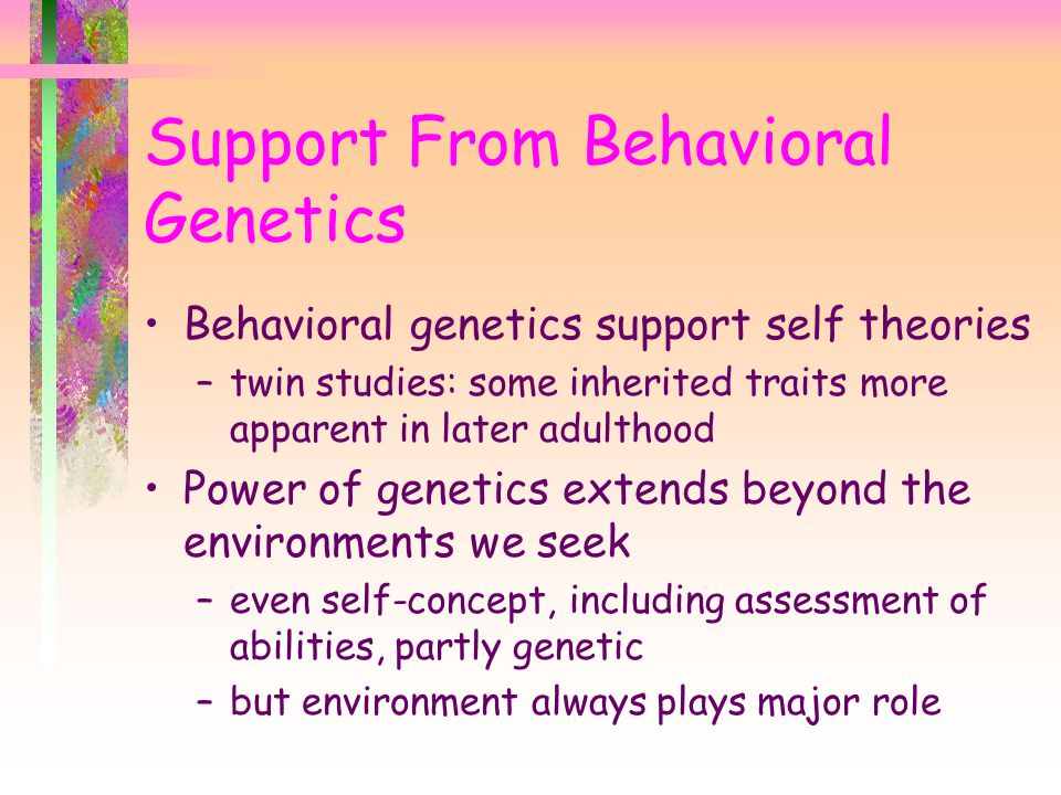 Support From Behavioral Genetics