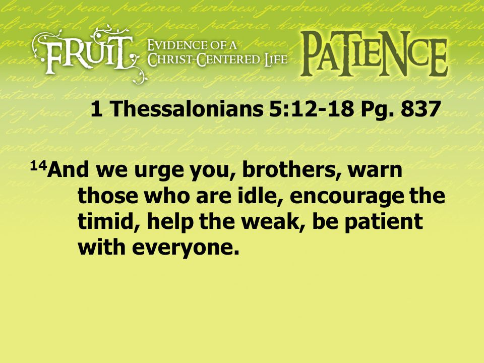 1 Thessalonians 5:12-18 Pg. 837