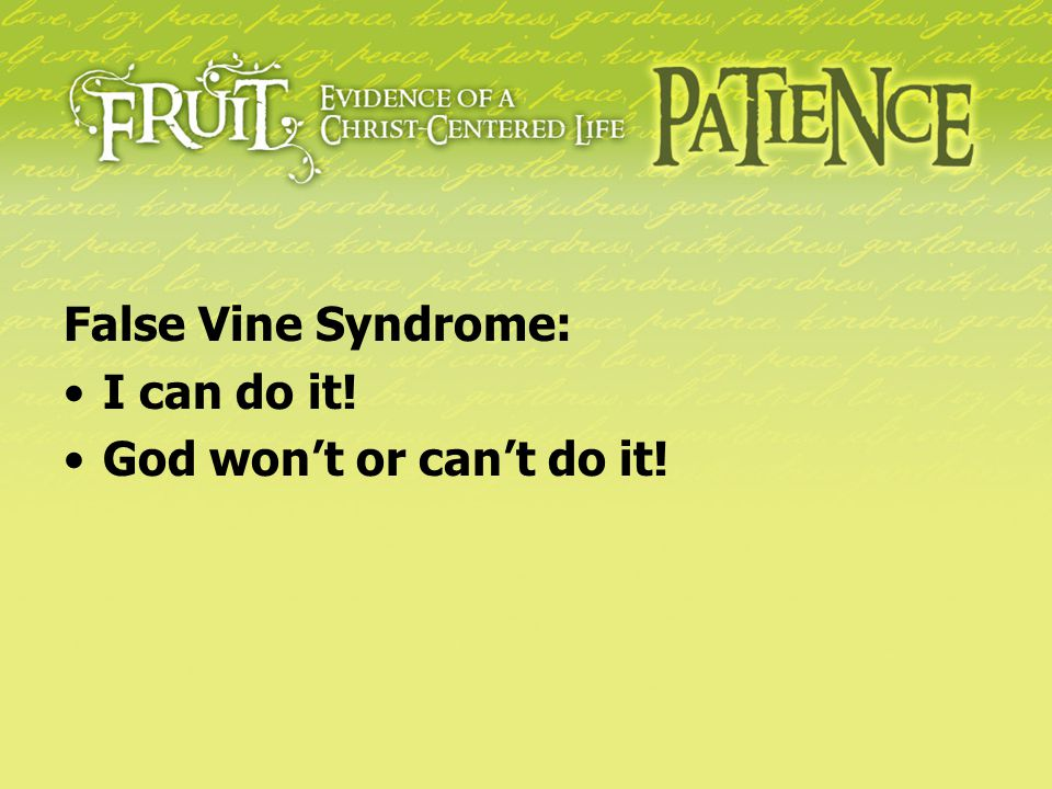 False Vine Syndrome: I can do it! God won't or can't do it!