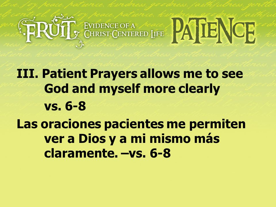 III. Patient Prayers allows me to see God and myself more clearly