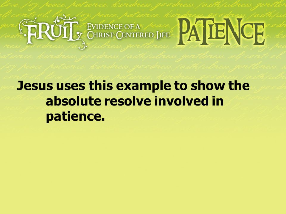 Jesus uses this example to show the. absolute resolve involved in