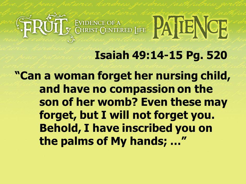 Isaiah 49:14-15 Pg. 520