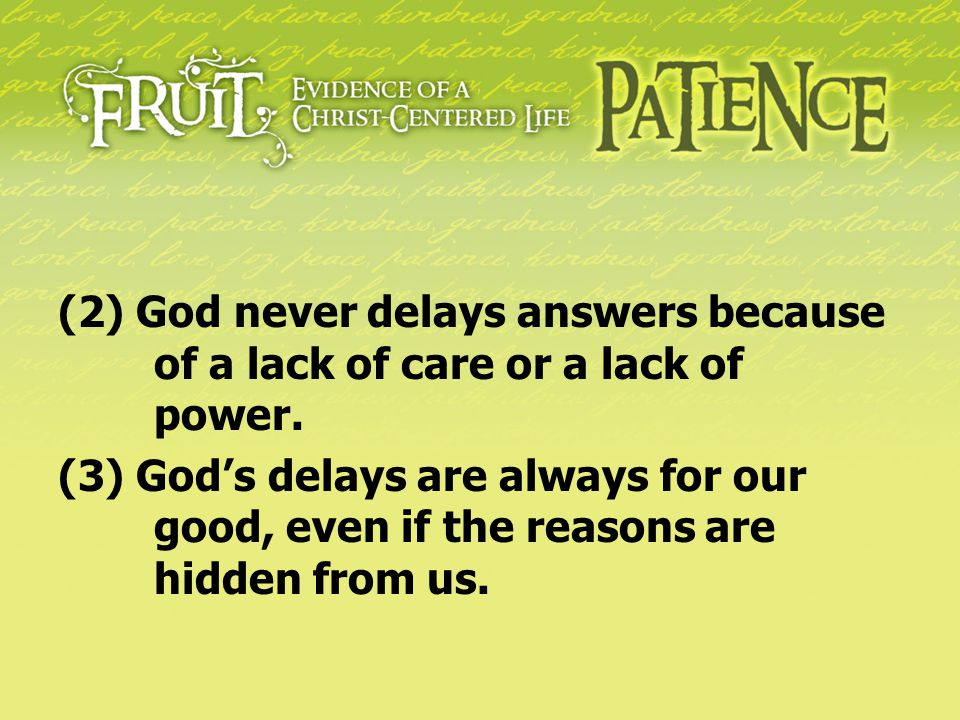 (2) God never delays answers because. of a lack of care or a lack of