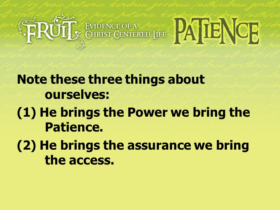 Note these three things about ourselves: