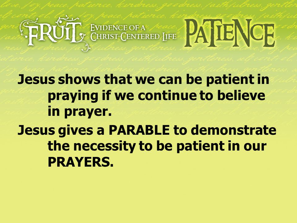 Jesus shows that we can be patient in