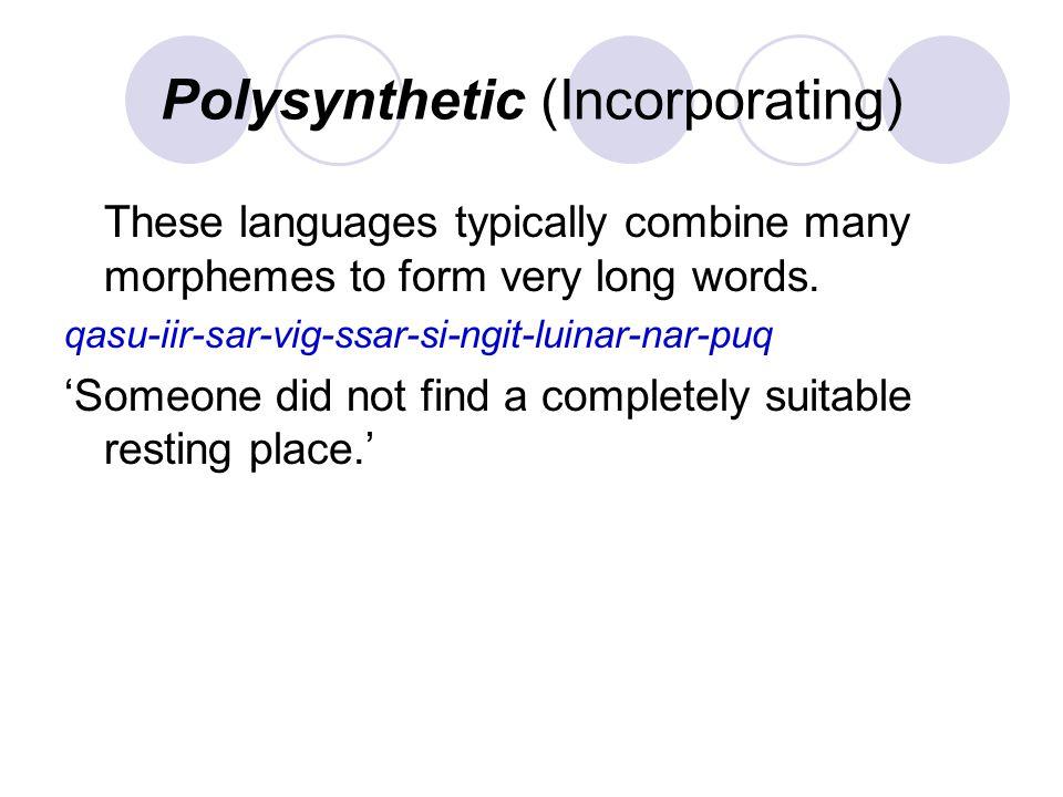 Polysynthetic (Incorporating)