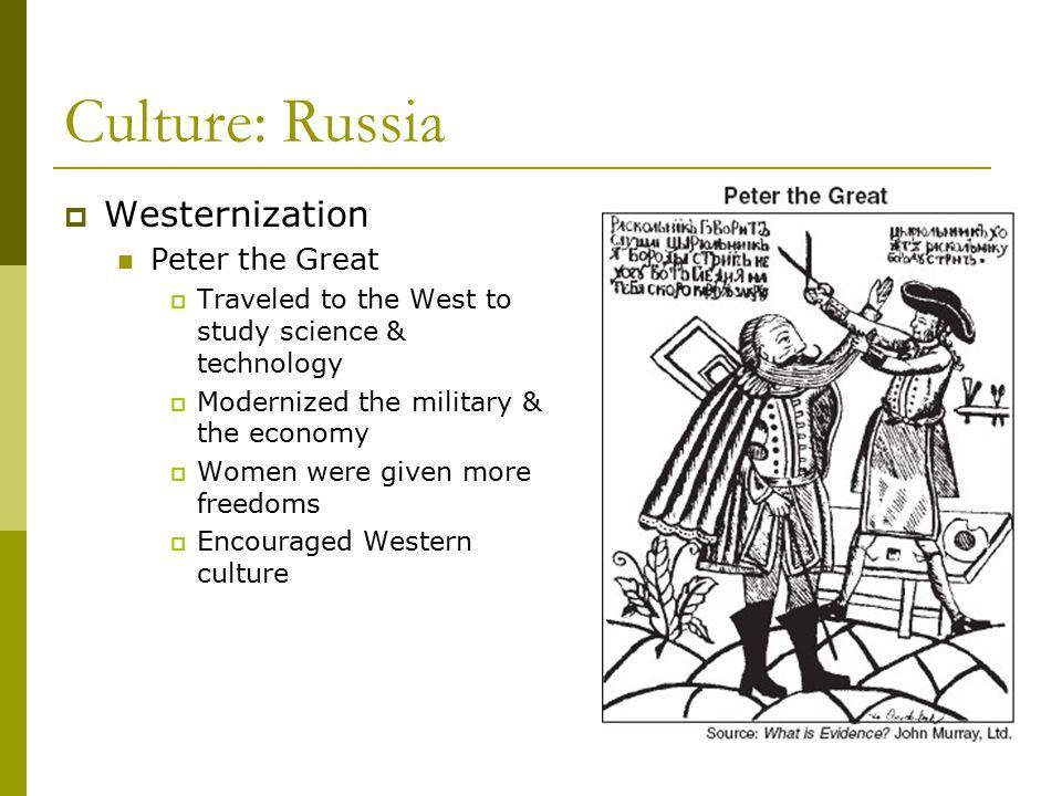 Culture: Russia Westernization Peter the Great