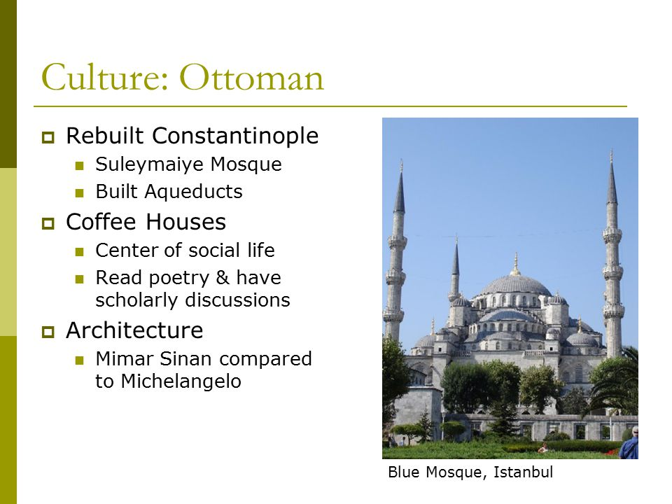 Culture: Ottoman Rebuilt Constantinople Coffee Houses Architecture
