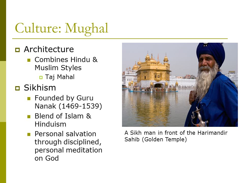 Culture: Mughal Architecture Sikhism Combines Hindu & Muslim Styles