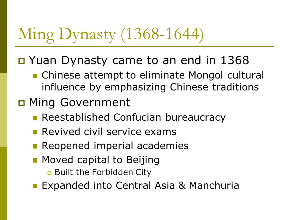 Ming Dynasty (1368-1644) Yuan Dynasty came to an end in 1368