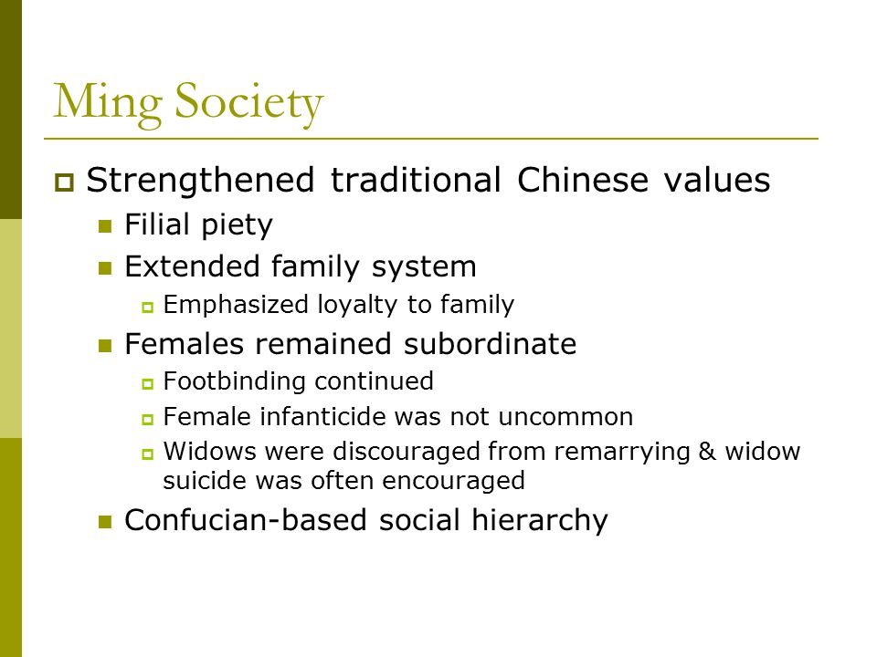 Ming Society Strengthened traditional Chinese values Filial piety