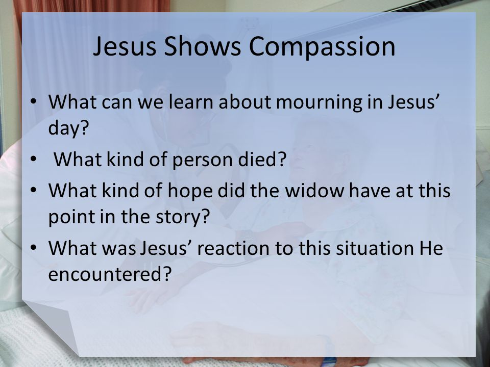 Jesus Shows Compassion