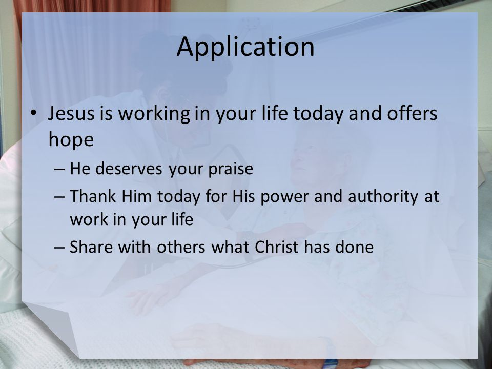 Application Jesus is working in your life today and offers hope