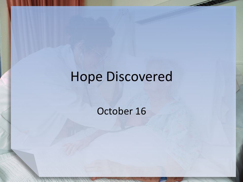 Hope Discovered October 16