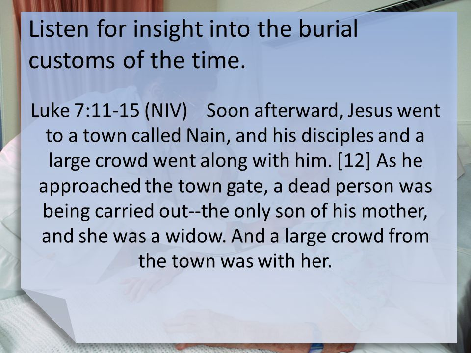 Listen for insight into the burial customs of the time.