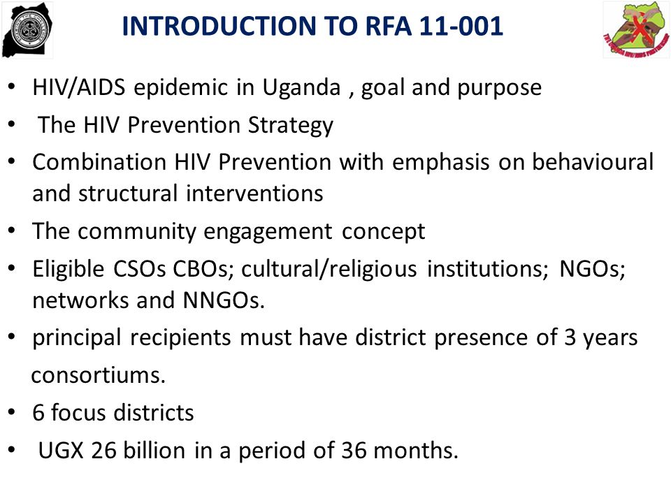 INTRODUCTION TO RFA 11-001 HIV/AIDS epidemic in Uganda , goal and purpose. The HIV Prevention Strategy.