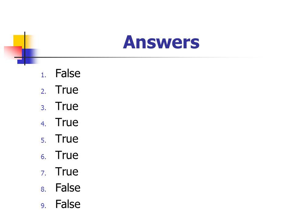 Answers False True
