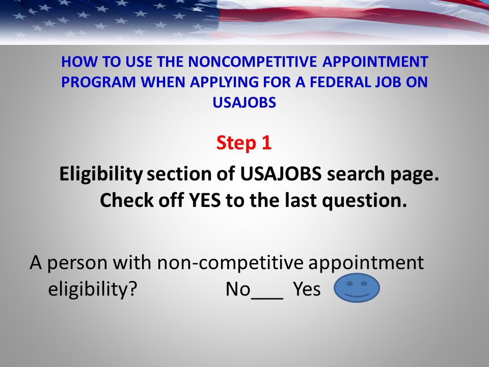 HOW TO USE THE NONCOMPETITIVE APPOINTMENT PROGRAM WHEN APPLYING FOR A FEDERAL JOB ON USAJOBS